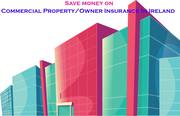 Where to go for the best commercial property/owner insurance in Ireland